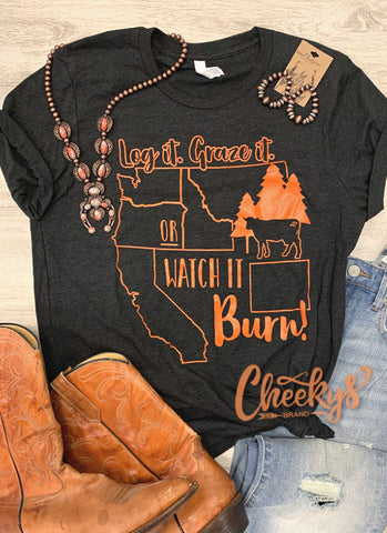 Log It, Graze It, or Watch It Burn with California and Colorado on Vintage Black Unisex with Burnt Orange Print Cheekys Apparel 38
