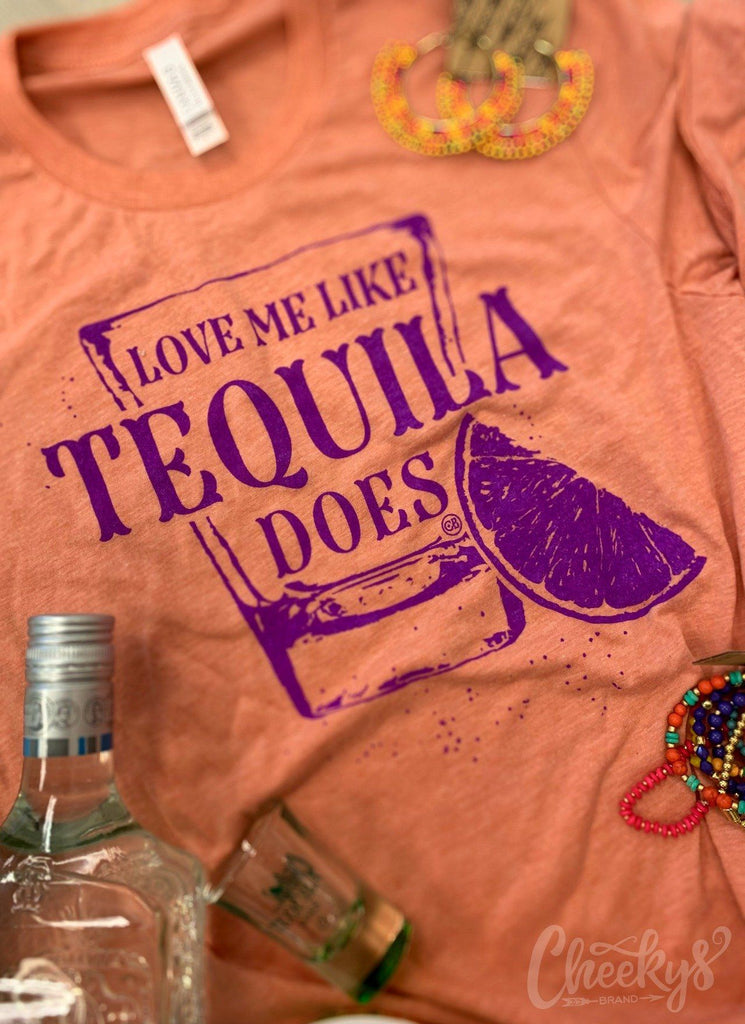 Love me Like Tequila Does Unisex Tee on Dreamsicle