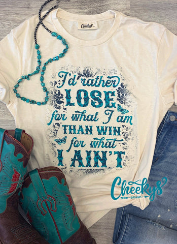 I'd Rather Lose For What I Ain't Unisex Tee On Natural Cheekys Apparel 23