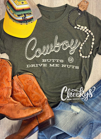 Cowboy Butts Drive Me Nuts on Unisex Military Green Cheekys Apparel Cheekys Brand