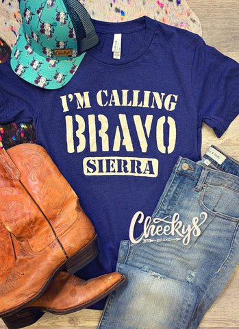 I'm Calling Bravo Sierra Unisex Tee on Bluebonnet Cheekys Apparel 38