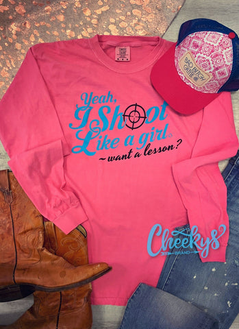Yeah I Shoot Like A Girl, Want A Lesson Unisex Long Sleeve On Bubblegum Pink Cheekys Apparel 77