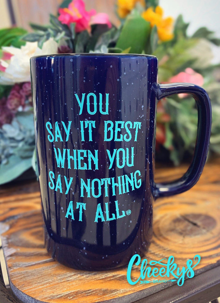 You Say It Best When You Say Nothing At All Mug On Midnight Blue Home & Gift 74