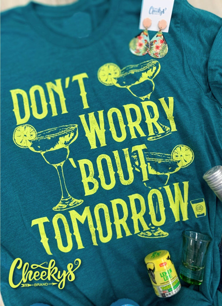 Don't Worry About Tomorrow Unisex Tee on Patina