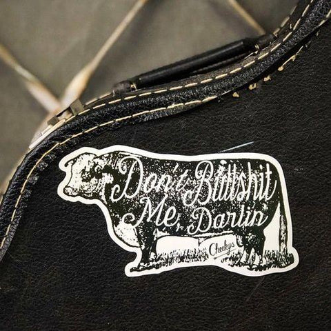 Don't Bullshit Me Darlin Decal