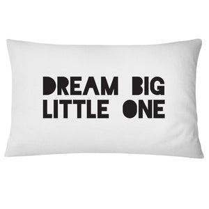 Dream Big Little One Pillowcase