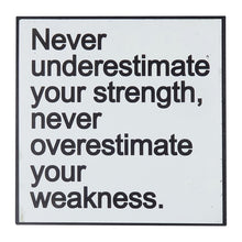 Load image into Gallery viewer, Words of Wisdom Wall Art - Never Underestimate
