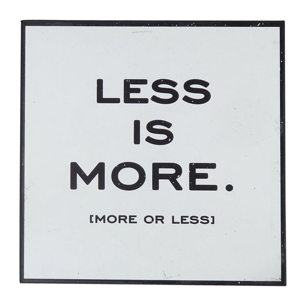 Words of Wisdom Wall Art - Less is More