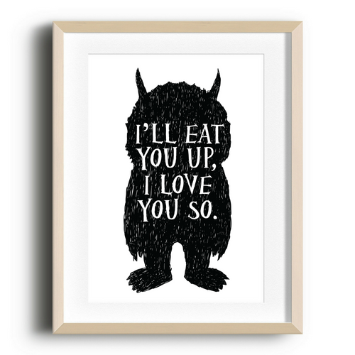 I'll Eat You Up Print