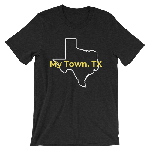 My Town, TX Unisex Personalized Tee