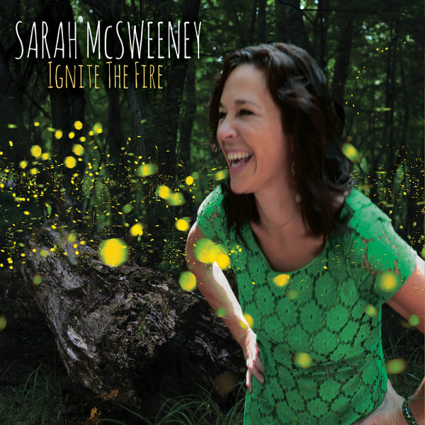 Ignite The Fire - Sarah McSweeney