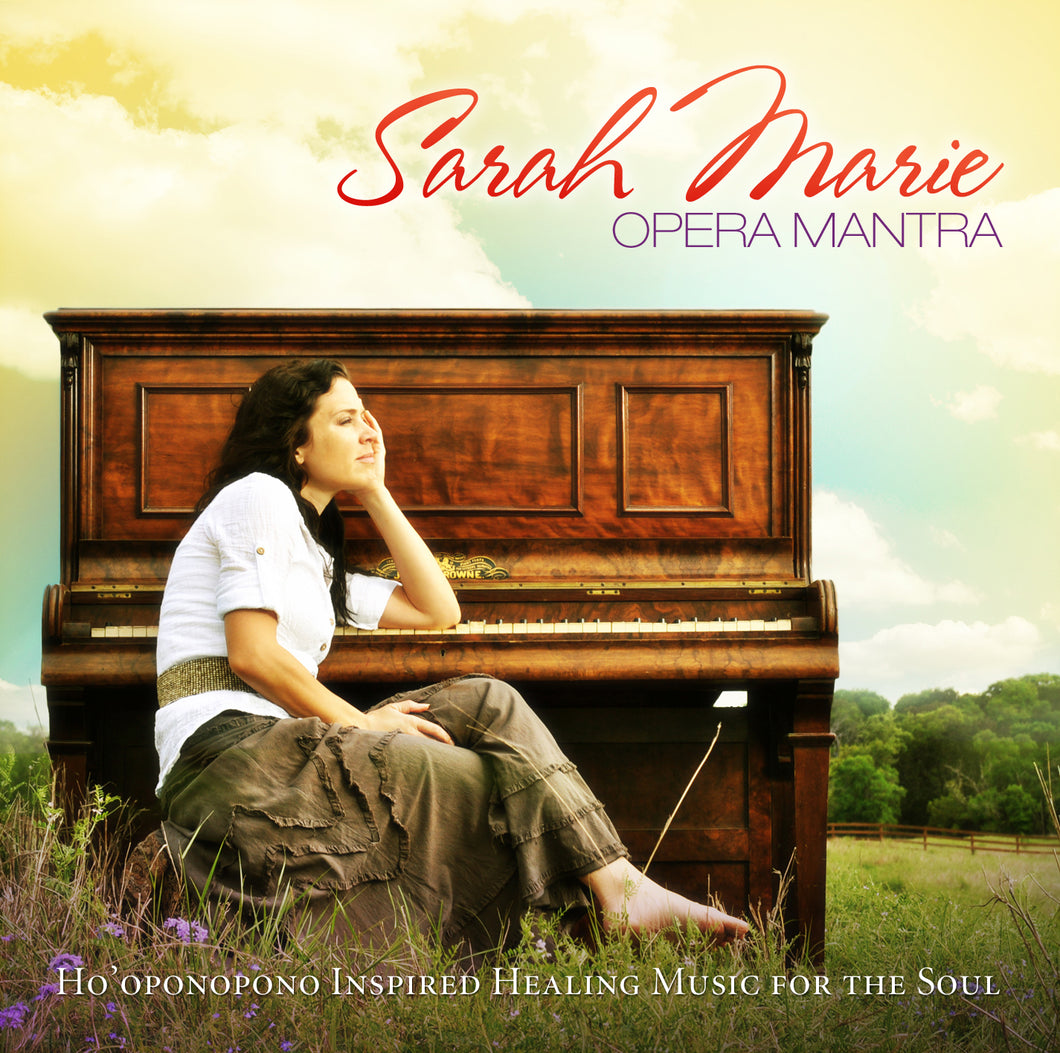 Opera Mantra - Ho'oponopono Inspired Healing Music for the Soul - Sarah McSweeney