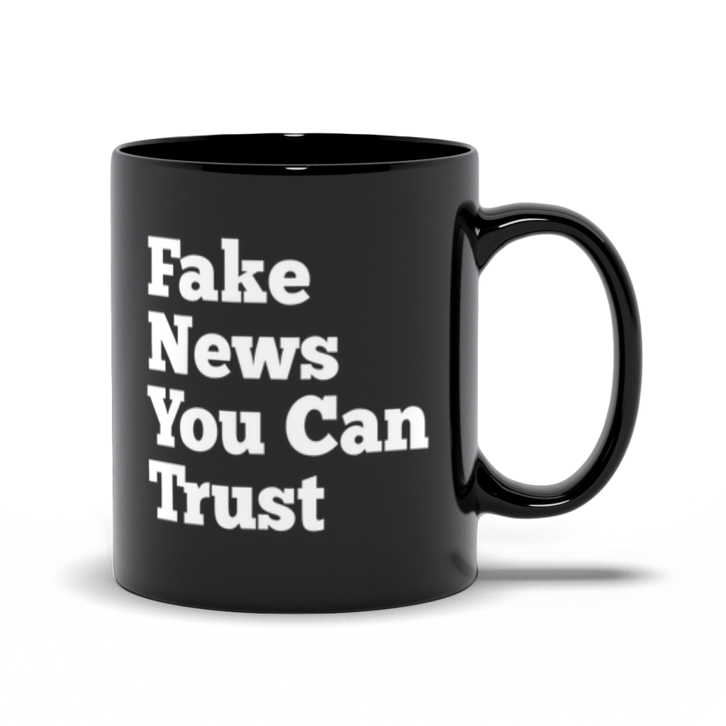 Fake News You Can Trust Mug- Black
