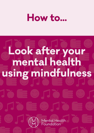 Looking After Mental Health using Mindfulness