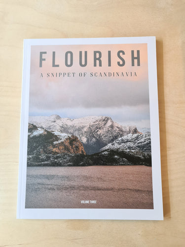 Flourish Magazine - Volume 3, A Snippet of Scandinavia
