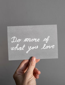 Fine Little Day Do More of What You Love Card