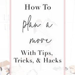 /blogs/gilded-musings/how-to-plan-a-move-with-tips-tricks-hacks