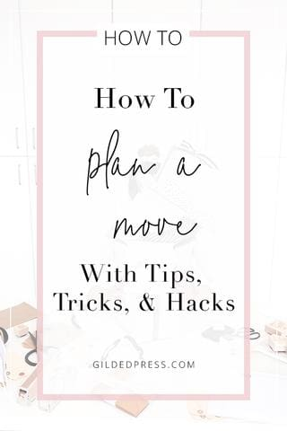 How To Plan A Move With Tips Tricks & Hacks