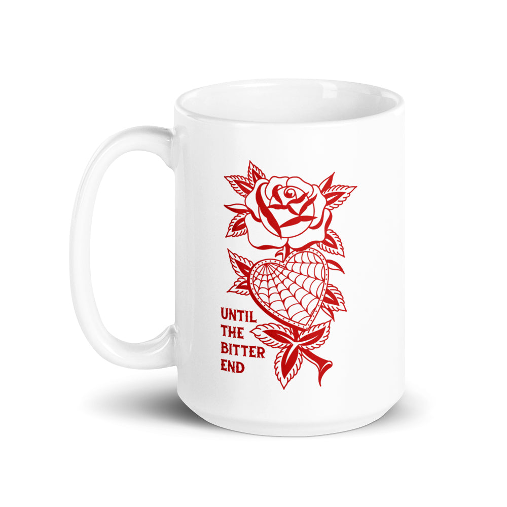 Until the Bitter End Coffee Mug