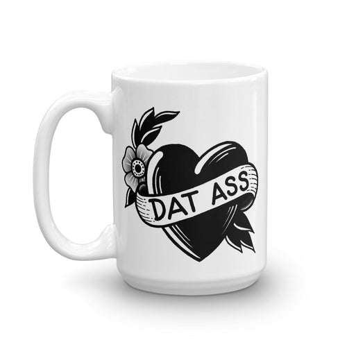 Dat Ass Coffee Mug