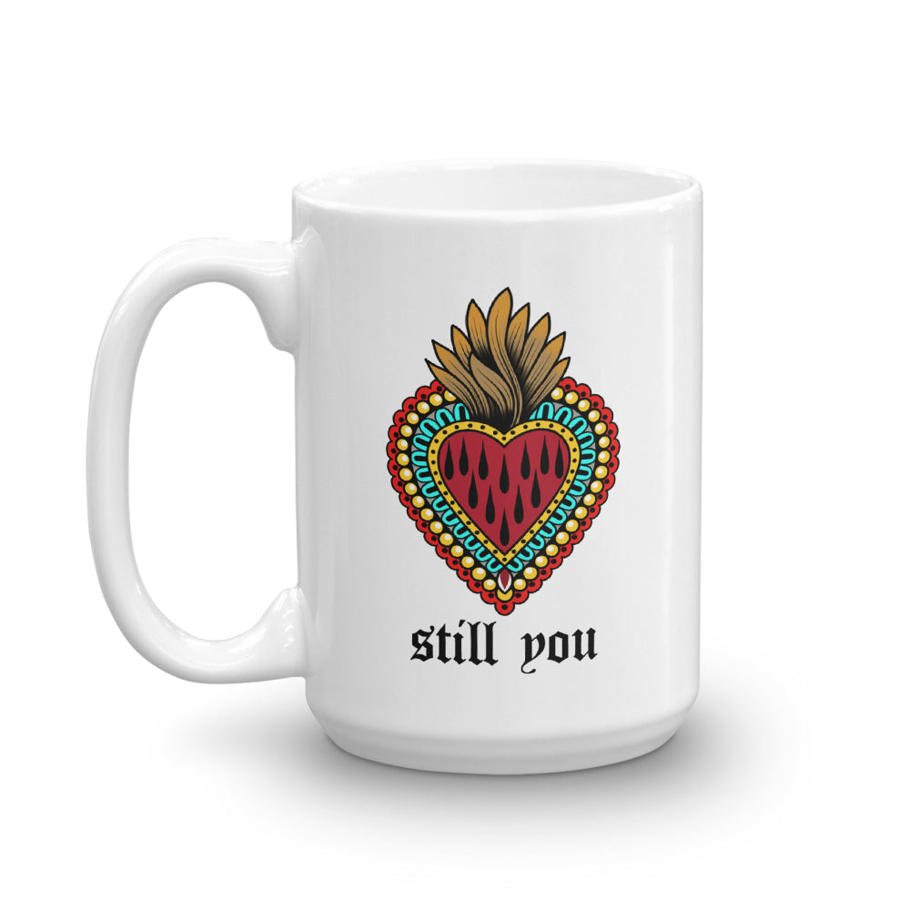 Still You Heart Coffee Mug