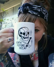 Load image into Gallery viewer, Death Before Decaf Coffee Mug
