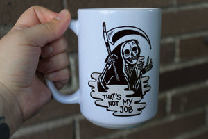 That's Not My Job Reaper Coffee Mug