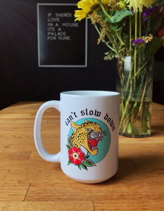 Can't Slow Down Cheetah Coffee Mug