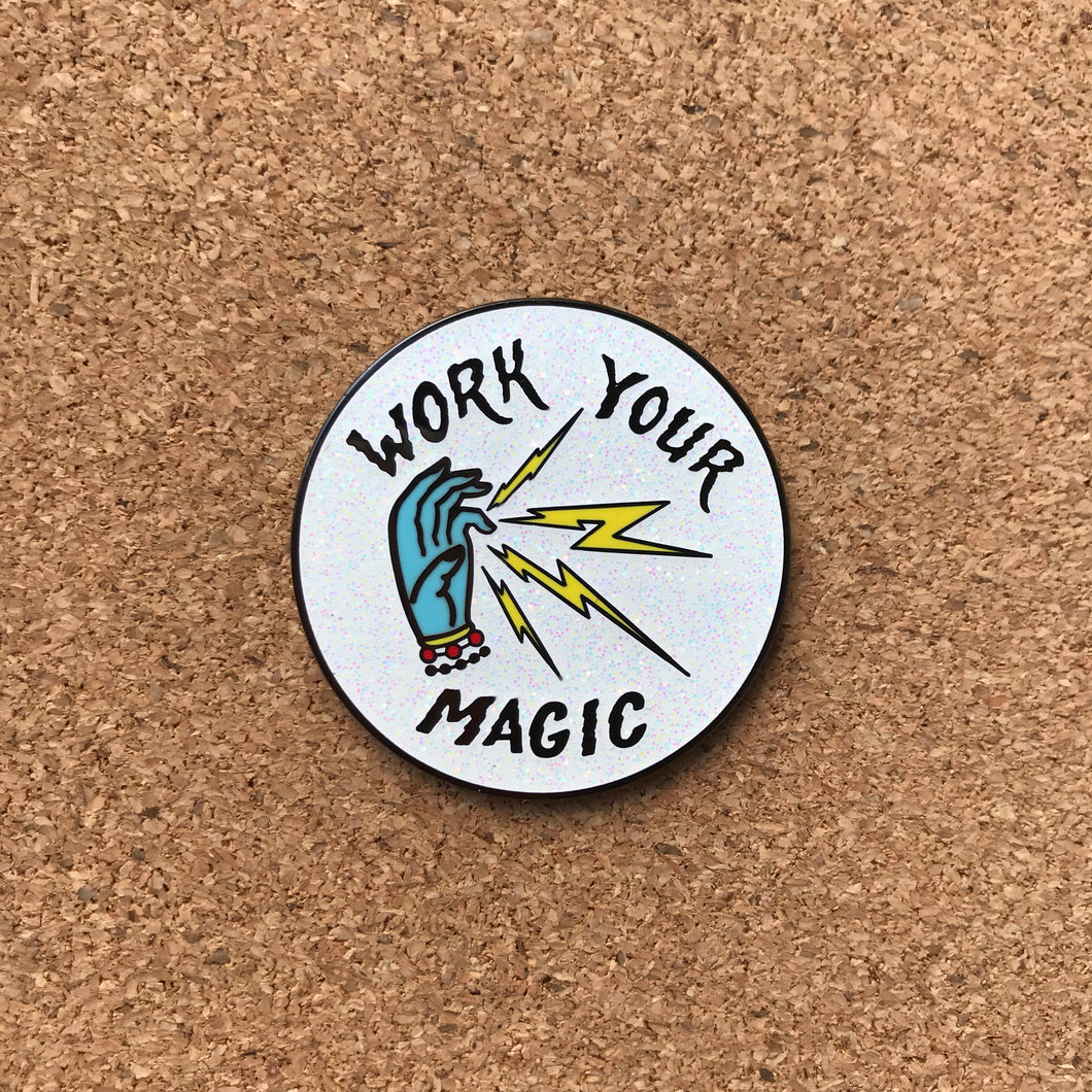 Work Your Magic Enamel Pin