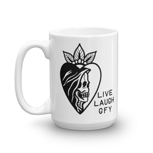 Live Laugh GFY Coffee Mug