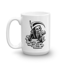 Load image into Gallery viewer, Not My Job Reaper Coffee Mug