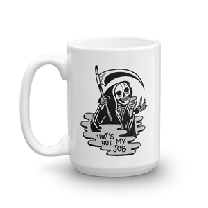 Not My Job Reaper Coffee Mug