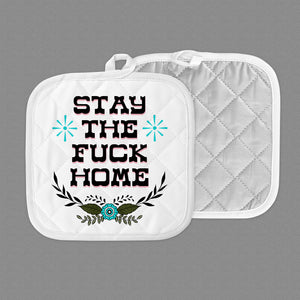 Stay the Fuck Home Potholder