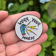 Load image into Gallery viewer, Work Your Magic Enamel Pin