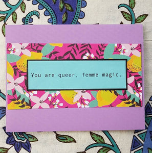 You Are Queer, Femme Magic