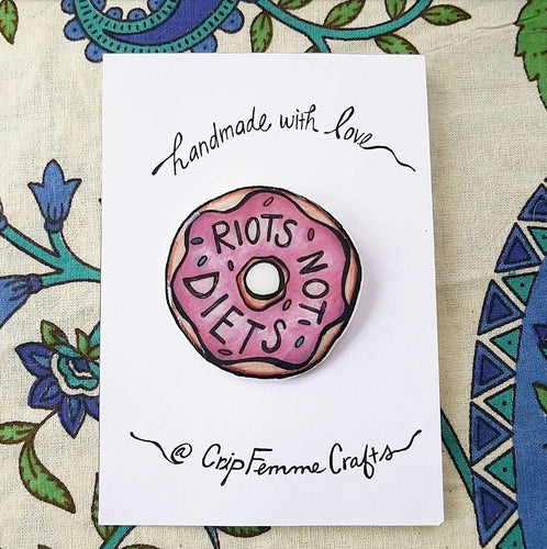 Riots Not Diets Pin