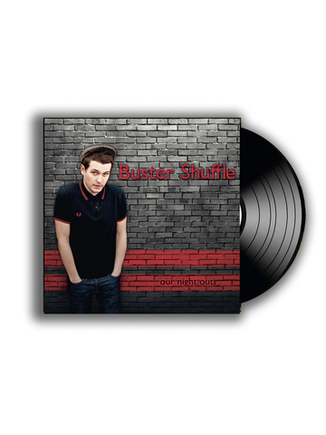LP - Buster Shuffle - Our night out - 10th ANNIVERSARY SPECIAL EDITION