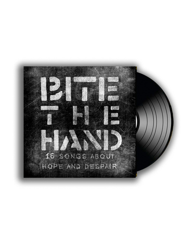 LP - Bite The Hand - 16 songs about hope and despair