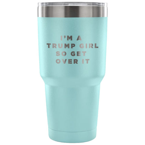 Image of American Greatness Im A Trump Girl Tumbler (30oz) - 30 Ounce Vacuum Tumbler - Light Blue - Tumblers