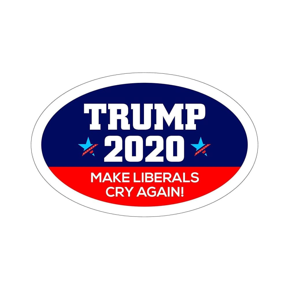 American Greatness TRUMP 2020 Make Liberals Cry Again Oval Car Magnet