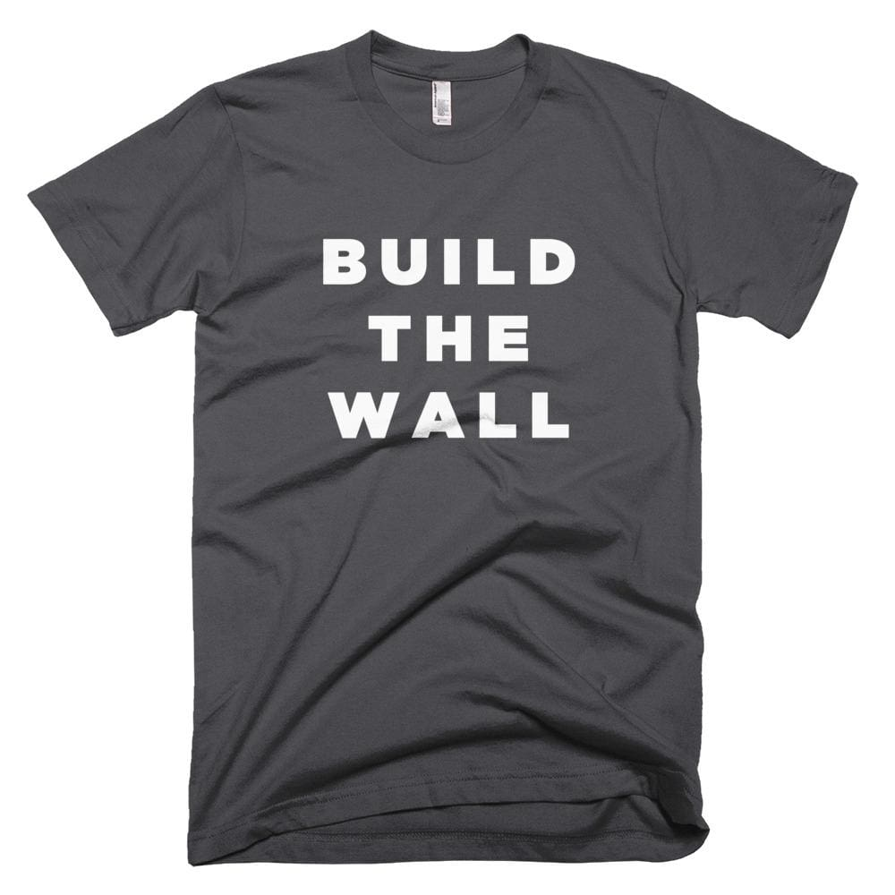 Build The Wall *MADE IN THE USA* Unisex T-shirt - Asphalt / XS