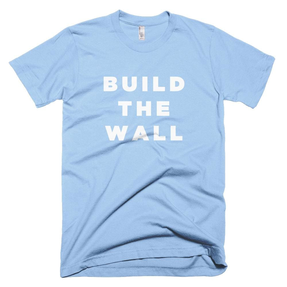 Build The Wall *MADE IN THE USA* Unisex T-shirt - Baby Blue / XS
