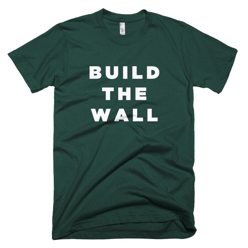 Build The Wall *MADE IN THE USA* Unisex T-shirt - Forest / XS