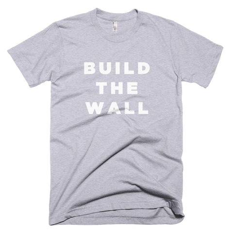 Image of Build The Wall *MADE IN THE USA* Unisex T-shirt - Heather Grey / XS