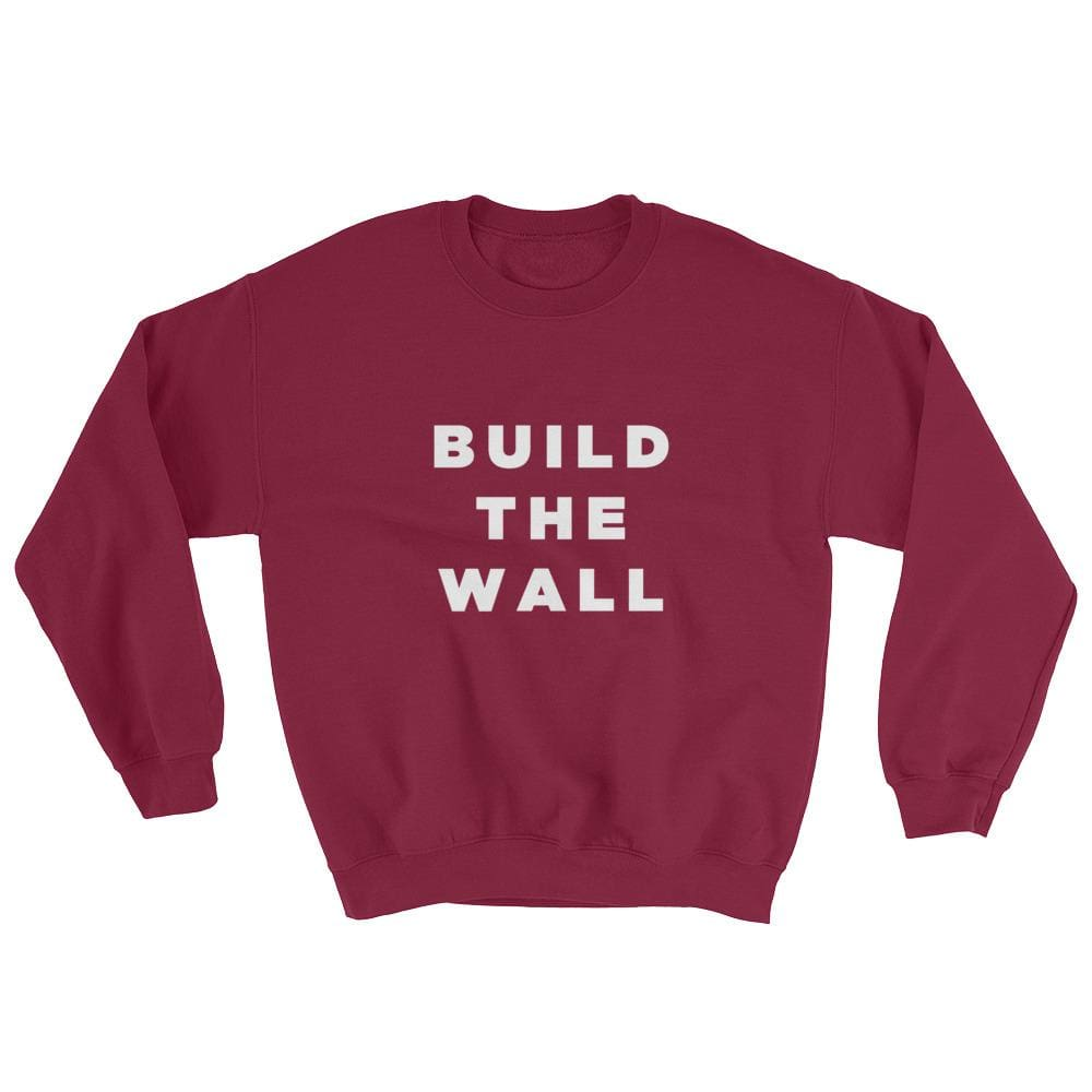 Build The Wall Sweatshirt - Maroon / S