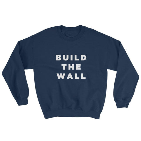 Image of Build The Wall Sweatshirt - Navy / S