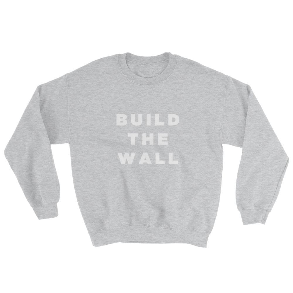 Build The Wall Sweatshirt - Sport Grey / S
