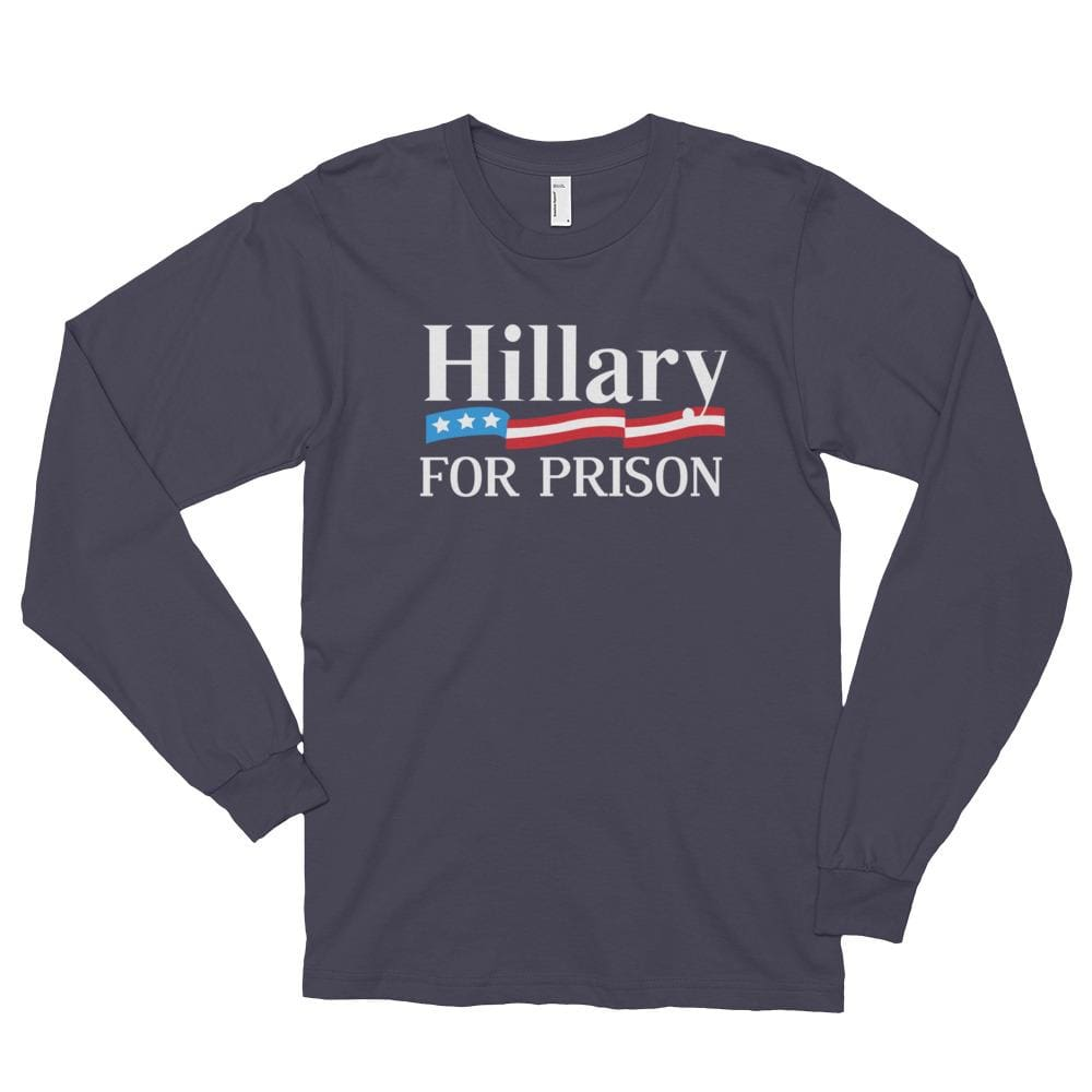 Hillary For Prison *MADE IN THE USA* Unisex Long Sleeve T-shirt - Asphalt / S