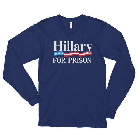 Image of Hillary For Prison *MADE IN THE USA* Unisex Long Sleeve T-shirt - Navy / S