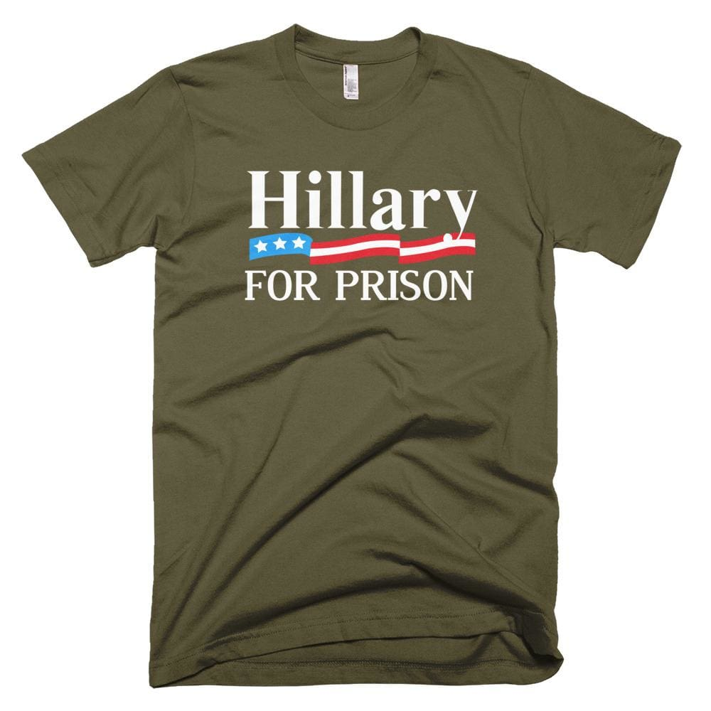 Hillary For Prison *MADE IN THE USA* Unisex T-shirt - Army / XS